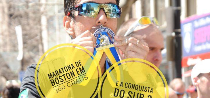 Maratona de Boston 2017 em 360º, a realização de um sonho e a conquista do sub 3h