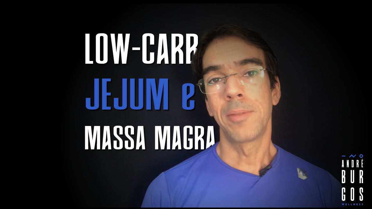 Low-carb, jejum e massa muscular