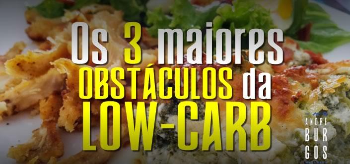 Os 3 maiores obstáculos da Low-Carb