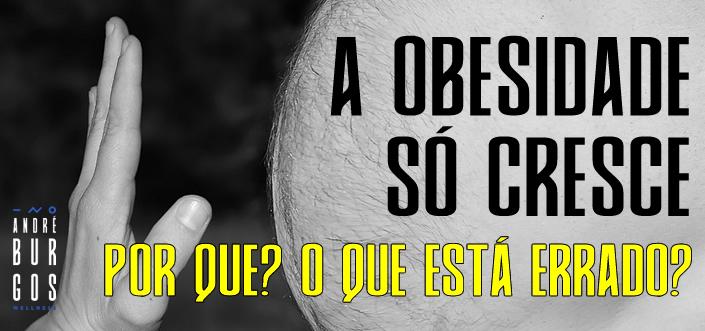 Por que estamos ficando obesos?