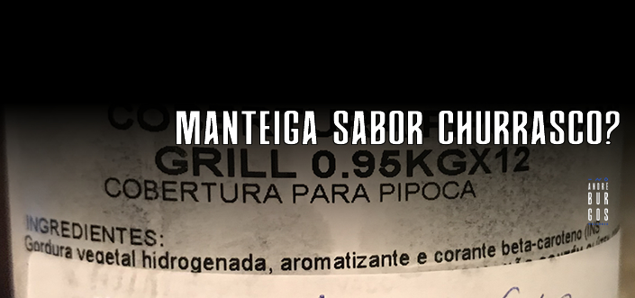 Manteiga sabor churrasco?