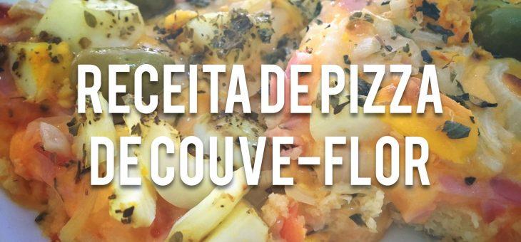 Receita de pizza de couve-flor | Paleo/low carb