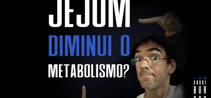 Jejum e metabolismo?