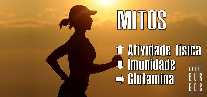 Mitos: atividade física, imunidade e suplementação de glutamina